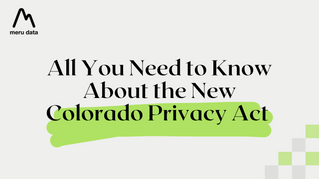 All You Need to Know About the New Colorado Privacy Act