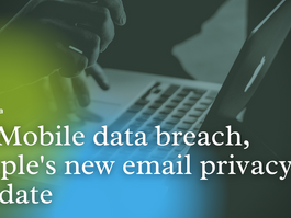 Top News: T-Mobile data breach, Apple's new email privacy update