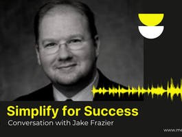 Simplify for Success - Conversation with Jake Frazier