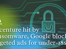 Top News: Accenture hit by ransomware, Google blocks targeted ads for under-18s