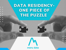 Data Residency- One Piece of the Puzzle