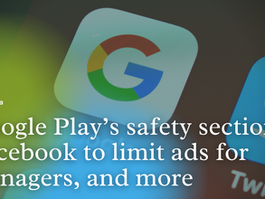 Top News: Google Play's safety section, Facebook to limit ads for teenagers, and more