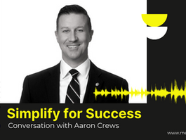 Simplify for Success - Conversation with Aaron Crews