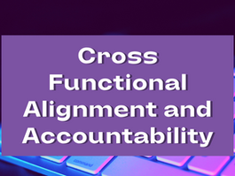 Cross Functional Alignment and Accountability