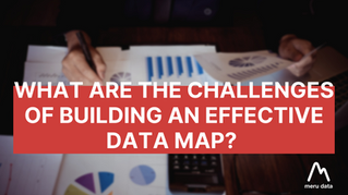 What are the Challenges in Building an Effective Data Map?
