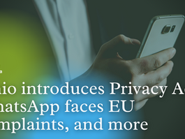 Top News: Ohio introduces Privacy Act, WhatsApp faces EU complaints, and more