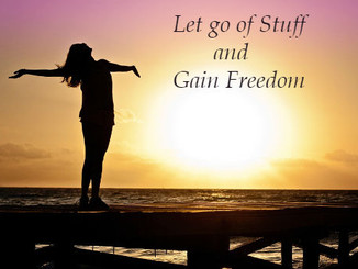 Let Go of Stuff and Gain Freedom
