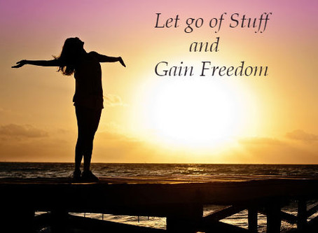 Let Go ofStuff and Gain Freedom