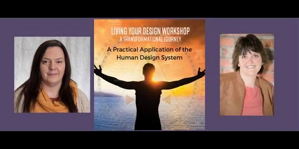 Living Your Design Workshop A Transformational Journey -Chetwynd