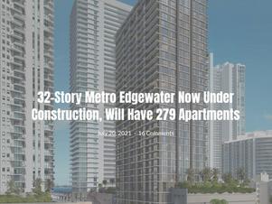 Metro Edgewater is now under construction