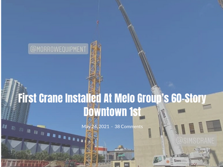 """First Crane installed at """"Downtown 1st""""."""