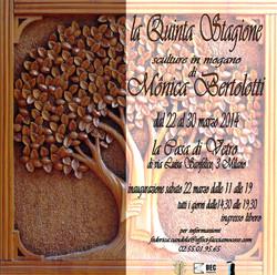 monica bertolotti - la quinta stagione - la casa di vetro dal 22 al 30 marzo 2014