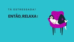 11 dicas práticas para relaxar e diminuir a ansiedade