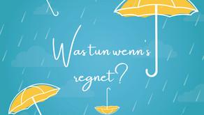 Was wenn es regnet?