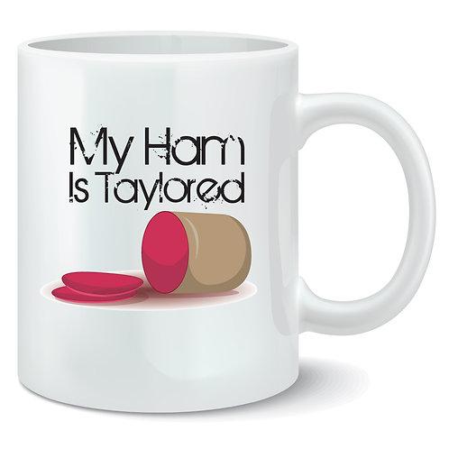 My Ham Is Taylored Coffee Mug