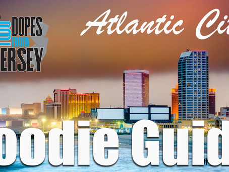 A Dope Atlantic City Foodie Guide