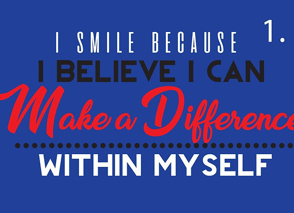 I Smile because I Believe I Can Make A Difference Within Myself (Sweater)
