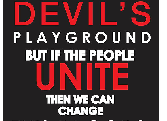 Society Devil's Playground But if We Unite We Can Change.....(Sweater)