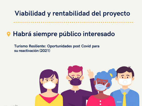 La viabilidad y rentabilidad del proyecto para la reactivación del turismo post pandemia