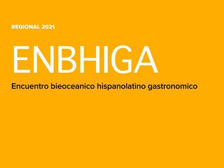 Enbhiga es el nuevo encuentro bioceánico hispano latino gastronómico