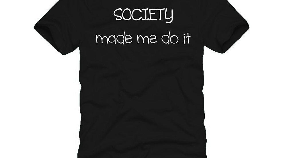 SOCIETY made me do it