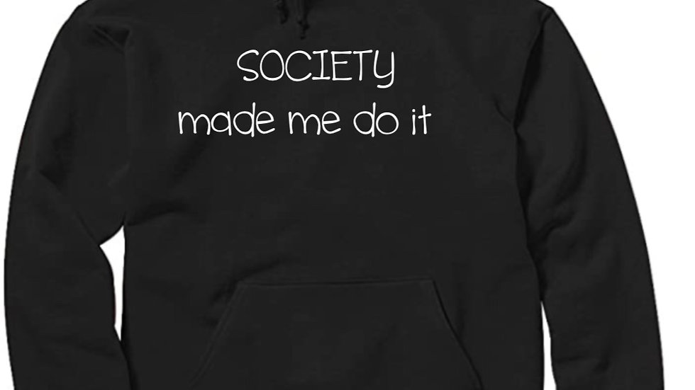 SOCIETY made me do it - Hoodie