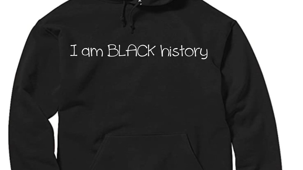 I am BLACK history Hoodie