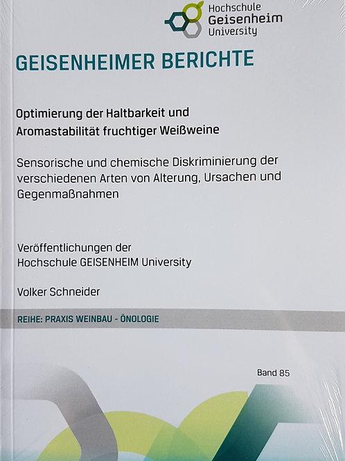 Geisenheimer Berichte Band 85 -  Optimierung der Haltbarkeit und Aromastabilität