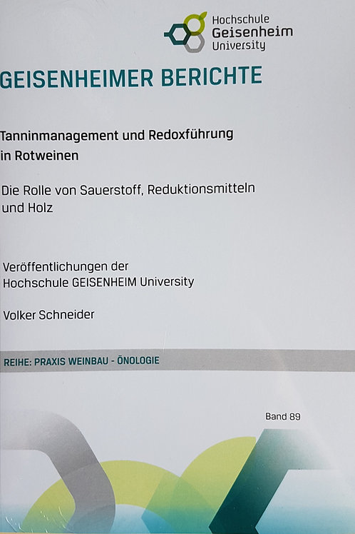 Geisenheimer Berichte Band 89 - Tanninmanagement und Redoxführung in Rotweinen