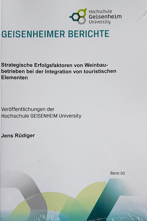 Geisenheimer Berichte, Band 93 - Strategische Erfolgsfaktoren von Weinbaubetrieb