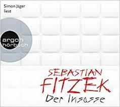 Der Insasse von Sebastian Fitzek