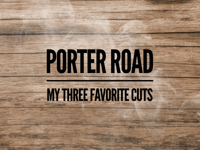 Porter Road My Three Favorite Cuts