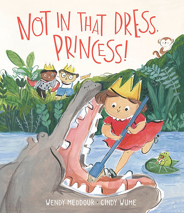 Not in That Dress, Princess! PRE-ORDER