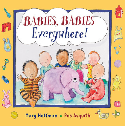 Babies, Babies Everywhere!
