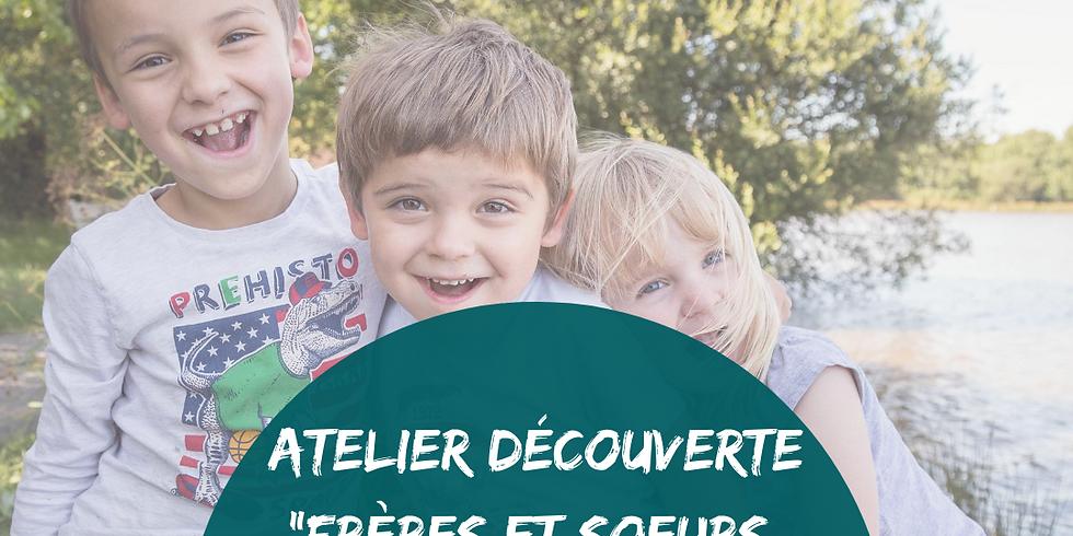 """Atelier découverte """"Frères et soeurs sans rivalité"""""""