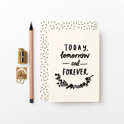 Today, tomorrow and forever