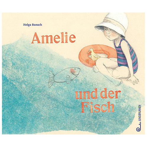 Amelie und der Fisch I Helga Bansch