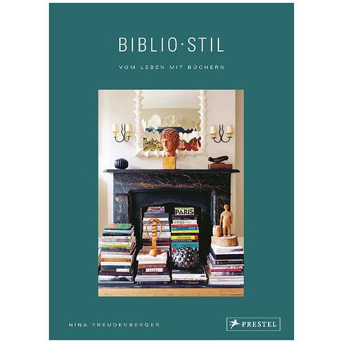 BiblioStil: Vom Leben mit Büchern   Nina Freudenberger und Sadie Stein