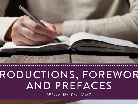 Introductions, Forewords, and Prefaces—Which Do You Use?