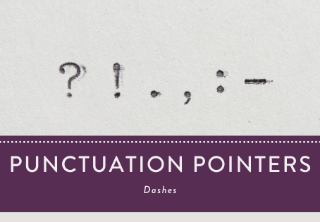 Punctuation Pointers: Dashes