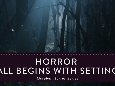 Horror All Begins With Setting