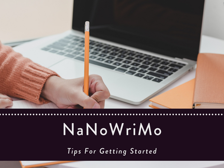 NaNoWriMo—Tips For Getting Started