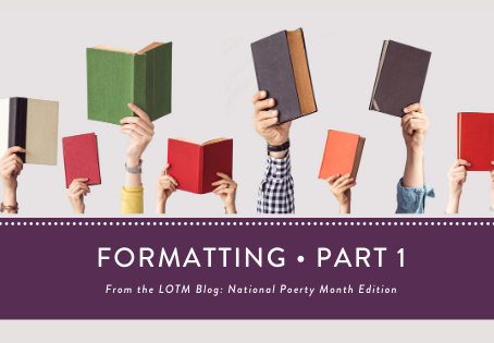 Writing Poetry: Formatting, Part One