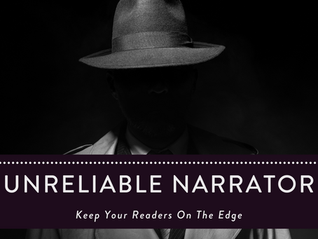 "Keep Your Readers On Edge With the ""Unreliable Narrator"""