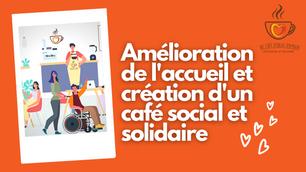 Agrandissement et création d'un café social et solidaire ❤