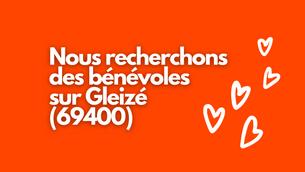 WANTED : bénévoles motivés pour Gleizé (69400)