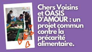 Chers Voisins et OASIS D'AMOUR : un projet commun contre la précarité alimentaire