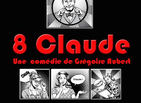 """""""8 Claude"""" la reprise par la Cie Batifoll"""