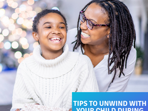 Tips to Unwind with your Child During Winter Break