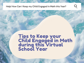 Tips to Keep your Child Engaged in Math During this Virtual School Year